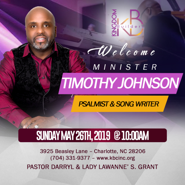 Kingdom Builders Welcomes Psalmist & Song Writer Timothy Johnson